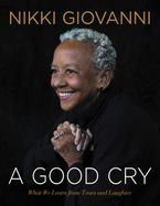 A Good Cry Hardcover  by Nikki Giovanni