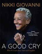 A Good Cry Paperback  by Nikki Giovanni