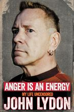 Anger Is an Energy Hardcover  by John Lydon
