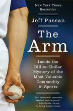 The Arm Hardcover  by Jeff Passan