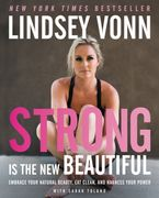 Strong Is the New Beautiful Hardcover  by Lindsey Vonn