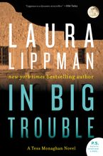 In Big Trouble Paperback  by Laura Lippman