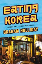 Eating Korea Hardcover  by Graham Holliday