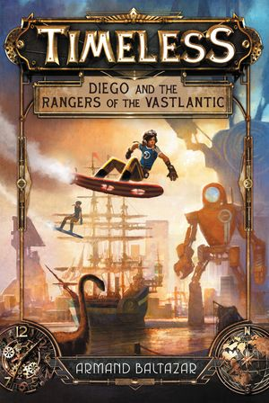 Timeless: Diego and the Rangers of the Vastlantic book image