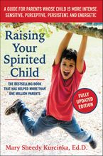 Raising Your Spirited Child, Third Edition Paperback  by Mary Sheedy Kurcinka