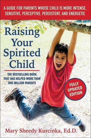 Raising Your Spirited Child, Third Edition book image