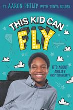 This Kid Can Fly: It's About Ability (NOT Disability) Hardcover  by Aaron Philip