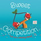 Sweet Competition Hardcover  by Liz Reed