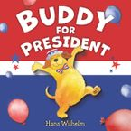 Buddy for President Hardcover  by Hans Wilhelm