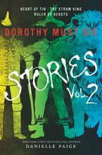 Dorothy Must Die Stories Volume 2 Paperback  by Danielle Paige