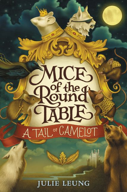 Mice of the round table 1 a tail of camelot julie leung hardcover mice of the round table 1 a tail of camelot watchthetrailerfo