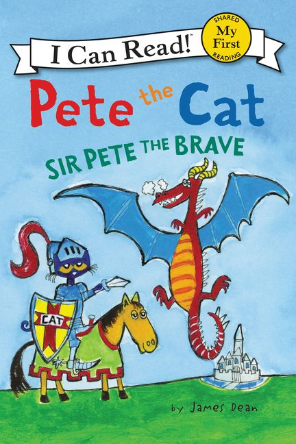 Pete the Cat: Sir Pete the Brave - James Dean - Hardcover
