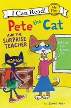 Pete the Cat and the Surprise Teacher Hardcover  by James Dean
