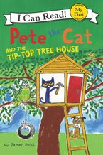 Pete the Cat and the Tip-Top Tree House Hardcover  by James Dean