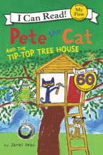 Pete the Cat and the Tip-Top Tree House - James Dean