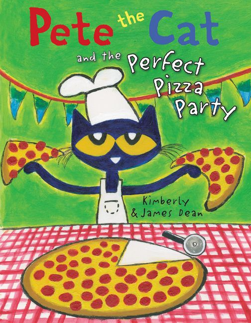 Pete The Cat And The Perfect Pizza Party James Dean