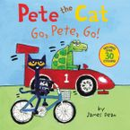 Pete the Cat: Go, Pete, Go! Paperback  by James Dean