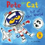Pete the Cat: Out of This World Paperback  by James Dean