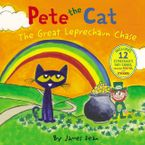 Pete the Cat: The Great Leprechaun Chase Hardcover  by James Dean