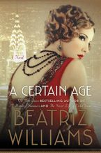A Certain Age Hardcover  by Beatriz Williams