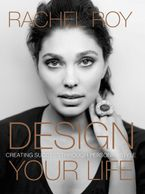 Design Your Life Hardcover  by Rachel Roy