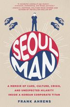 Seoul Man Hardcover  by Frank Ahrens