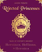 Rejected Princesses Hardcover  by Jason Porath