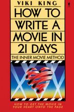 How to Write a Movie in 21 Days eBook  by Viki King