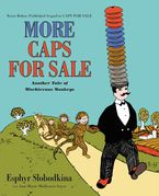 More Caps for Sale: Another Tale of Mischievous Monkeys Hardcover  by Esphyr Slobodkina