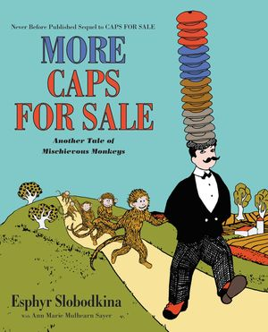 More Caps for Sale: Another Tale of Mischievous Monkeys book image