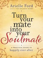 Turn Your Mate into Your Soulmate Hardcover  by Arielle Ford
