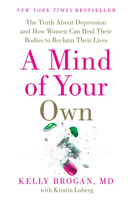 Book cover image: A Mind of Your Own: The Truth About Depression and How Women Can Heal Their Bodies to Reclaim Their Lives | New York Times Bestseller | International Bestseller