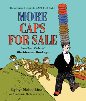 More Caps for Sale: Another Tale of Mischievous Monkeys Board Book Book  by Esphyr Slobodkina