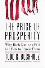 Book cover image: The Price of Prosperity: Why Rich Nations Fail and How to Renew Them