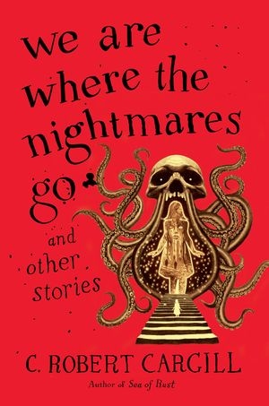 We Are Where the Nightmares Go and Other Stories book image