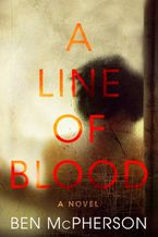 A Line of Blood Hardcover  by Ben McPherson