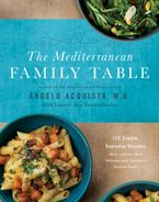 The Mediterranean Family Table Hardcover  by Angelo Acquista M.D.