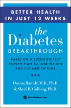 The Diabetes Breakthrough Paperback  by Osama Hamdy MD, PhD.
