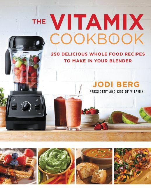 The vitamix cookbook jodi berg hardcover enlarge book cover forumfinder Gallery