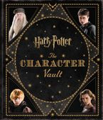 Harry Potter: The Character Vault Hardcover  by Jody Revenson