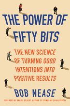 The Power of Fifty Bits Hardcover  by Bob Nease