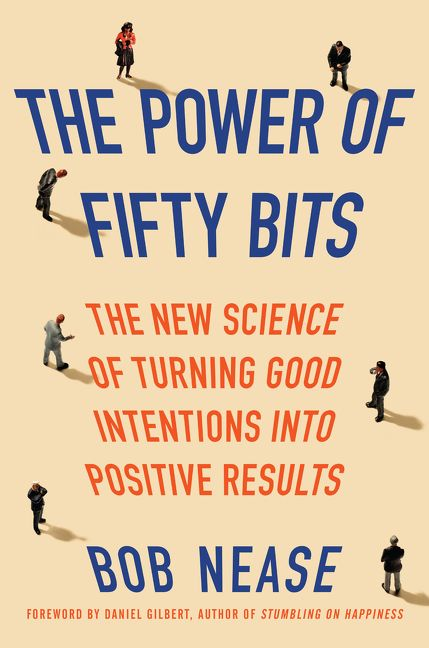 Book cover image: The Power of Fifty Bits: The New Science of Turning Good Intentions into Positive Results