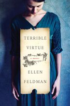 Terrible Virtue Hardcover  by Ellen Feldman