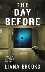 The Day Before Paperback  by Liana Brooks