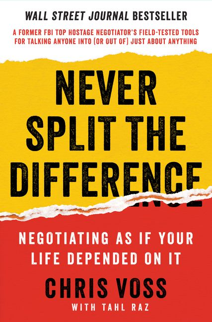 Book cover image: Never Split the Difference: Negotiating As If Your Life Depended On It | Wall Street Journal Bestseller