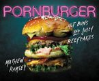 PornBurger Hardcover  by Mathew Ramsey
