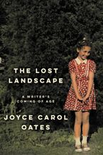 The Lost Landscape Hardcover  by Joyce Carol Oates