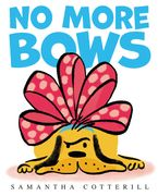 No More Bows Hardcover  by Samantha Cotterill