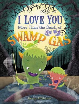 I Love You More Than the Smell of Swamp Gas book image