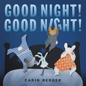 Good Night! Good Night! Hardcover  by Carin Berger